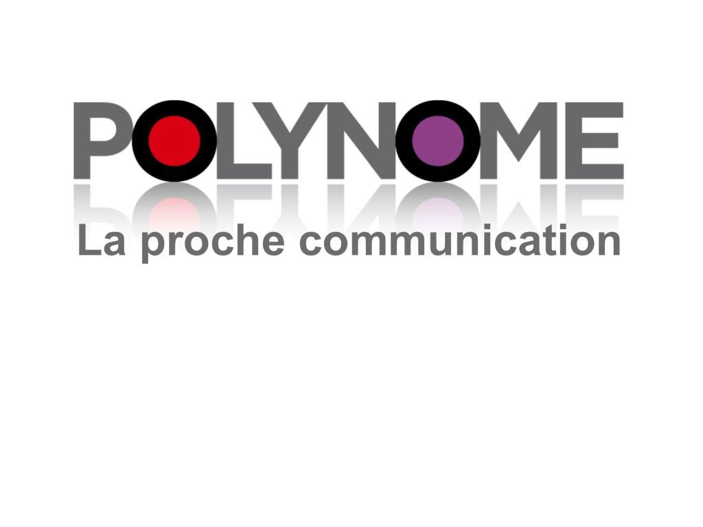 Polynôme, la proche communication